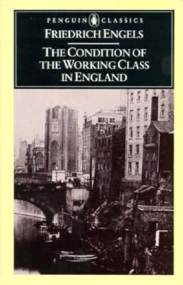 The Condition of the Working Class in England By Engels, Friedrich/ Kiernan, Victor (EDT)