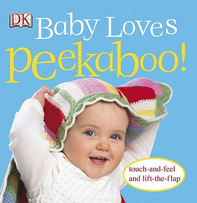 Baby Loves Peekaboo! By Dorling Kindersley, Inc.